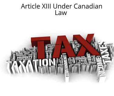13.2 Explanation & Interpretation of Article XIII Under Canadian Law